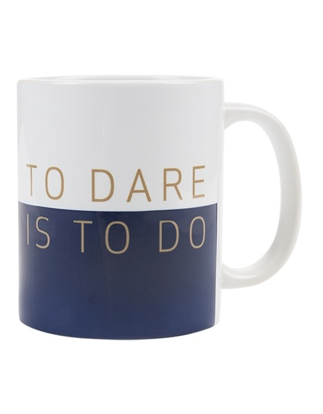 TO DARE IS TO DO MUG