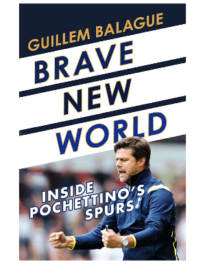 Brave New World Inside Pochettino's Spurs